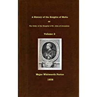 A History of the Knights of Malta or The Order of the Hospital of St. John of Jerusalem Volume 2