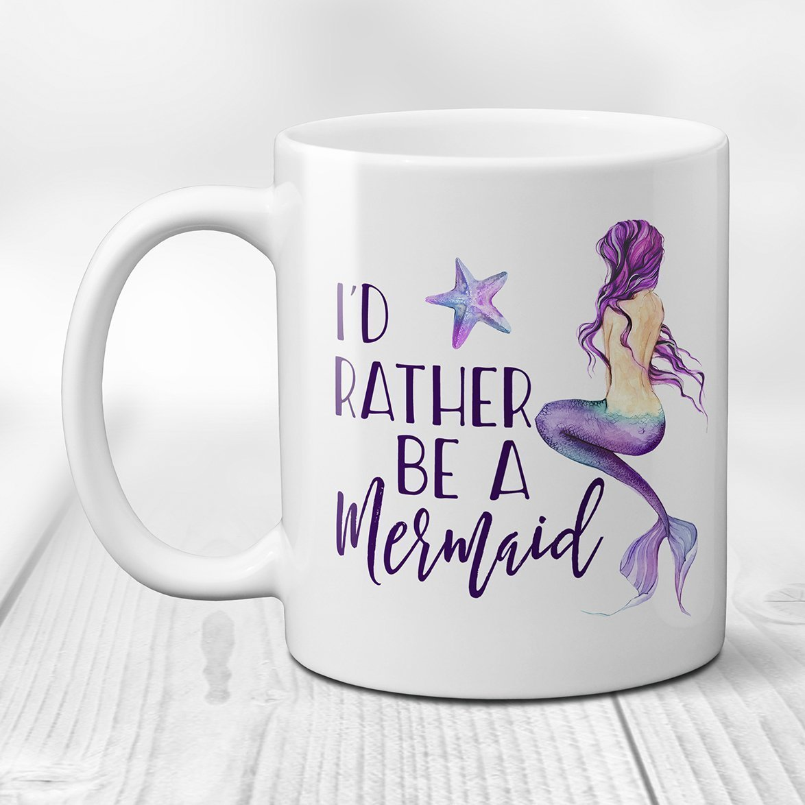 I'D RATHER BE A MERMAID Ceramic Coffee Mug with Starfish 11 or 15 oz