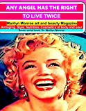 Any angel has the right to live twice: Marilyn Monroe Art and beauty Magazine, Anti aging, Style, Nutrition, Cosmetics of body and soul. Seven serial books. Dr. Marilyn Monroe (Volume 7)