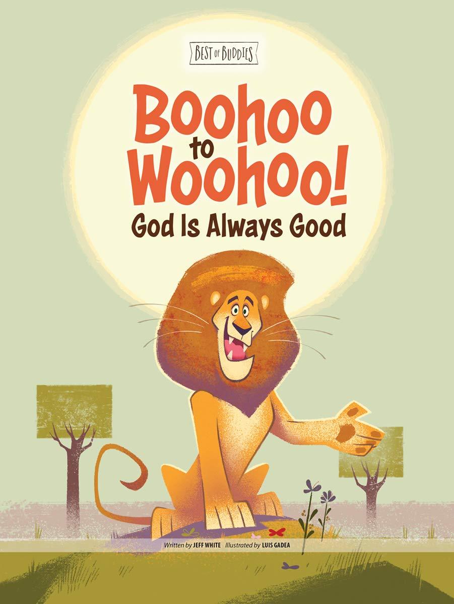 God Is Always Good (Best of Buddies) (9781470757243): Jeff White, Luis  Gadea: Books