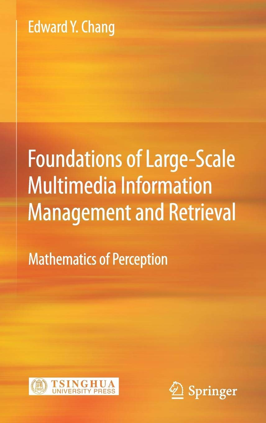 Foundations of Large-Scale Multimedia Information Management and Retrieval: Mathematics of Perception