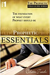 Prophetic Essentials: A Solid Foundation for Your Prophetic Call (The Prophet's Field Guide) (Volume 1) Paperback