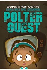 Doreesha and Shannon: Polter Guest:  Chapters Four and Five Kindle Edition