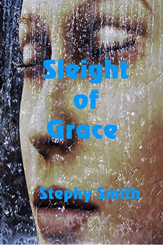 Sleight of Grace by [Smith, Stephy]