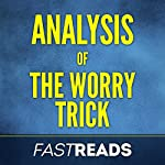 Analysis: The Worry Trick: With Key Takeaways & Review   FastReads