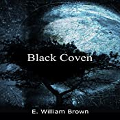 Black Coven: Daniel Black, Book 2 | E. William Brown