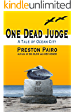 One Dead Judge: A Tale of Ocean City (Ocean City Mysteries Book 2) (English Edition)