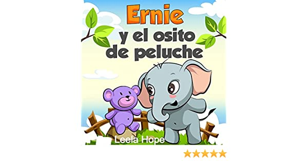 Ernie y el osito de peluche (Spanish Edition) - Kindle edition by Leela Hope. Children Kindle eBooks @ Amazon.com.