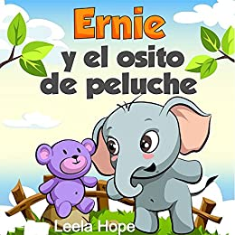 Ernie y el osito de peluche (Spanish Edition) by [Hope, Leela]