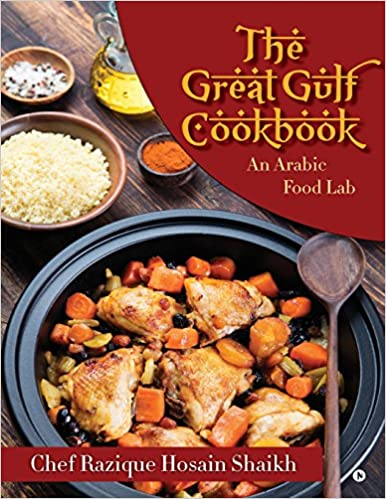 The great gulf cookbook an arabic food lab chef razique hosain the great gulf cookbook an arabic food lab chef razique hosain shaikh 9781945926167 amazon books forumfinder Gallery