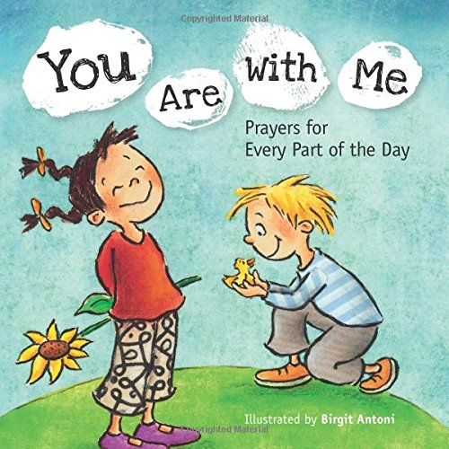 You Are with Me: Prayers for Every Part of the Day