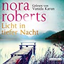 Licht in tiefer Nacht Audiobook by Nora Roberts Narrated by Vanida Karun