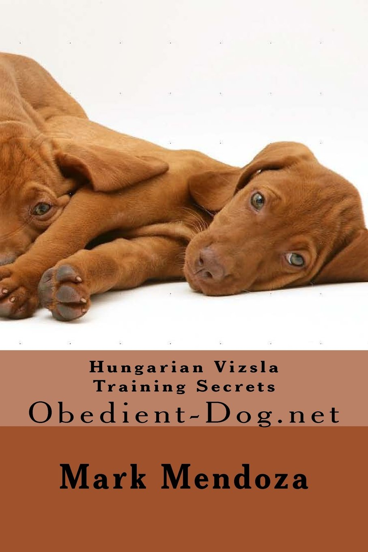 Read Online Hungarian Vizsla Training Secrets: Obedient-Dog.net ebook