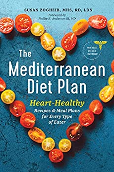 The Mediterranean Diet Plan: Heart-Healthy Recipes & Meal Plans for Every Type of Eater by [Zogheib, Susan]