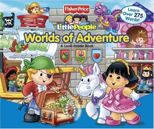 Fisher Price Little People Worlds Of Adventure A Look Inside Book Board February 12 2008