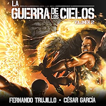 Amazon.com: La Guerra de los Cielos: Volumen 2 [The War of the Skies] (Audible Audio Edition): Fernando Trujillo, César García Muñoz, Juan Magraner, ...