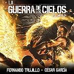 La Guerra de los Cielos: Volumen 2 [The War of the Skies] | Fernando Trujillo,César García Muñoz