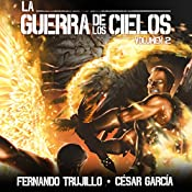 La Guerra de los Cielos: Volumen 2 [The War of the Skies] | Fernando Trujillo, César García Muñoz