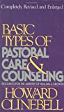 Basic Types of Pastoral Care and Counseling: Resources for the Ministry of Healing and Growth