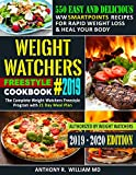 Weight Watchers Freestyle Cookbook #2019: 550 Easy and Delicious WW SmartPoints Recipes for Rapid Weight Loss & Heal Your Body:The Complete Weight Watchers Freestyle Program with 21- Day Meal Plan