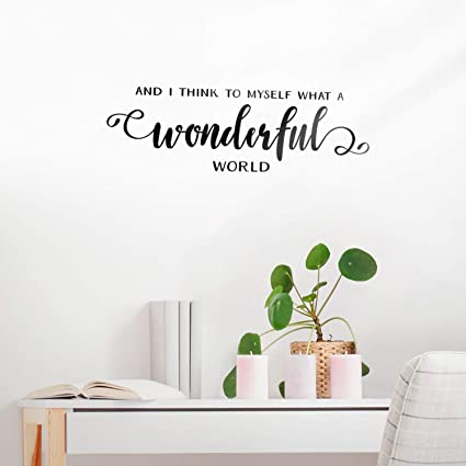 Vinyl Wall Art Decal And I Think To Myself What A Wonderful World 40 X 40 Inspirational Modern Workplace Bedroom Apartment Decor Positive Stunning Cool Things To Make For Your Bedroom Exterior Decoration
