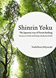 Shinrin-yoku: The Japanese Way of Forest Bathing
