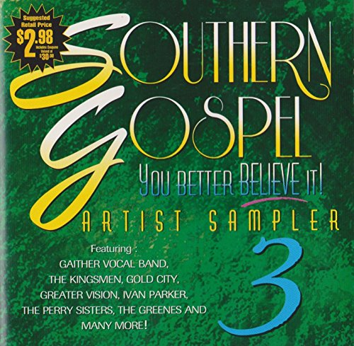 (Southern Gospel: You Better Believe It: Artist Sampler (Vol. 3))