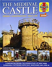 The Medieval Castle Manual: Design - Construction - Daily Life