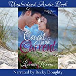 Caught in the Current: Pacific Shores Book 2   Lynnette Bonner