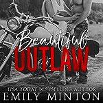 Beautiful Outlaw: Savage Outlaws MC, Book 1 | Emily Minton