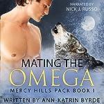 Mating the Omega: Mercy Hills Pack, Volume 1 | Ann-Katrin Byrde