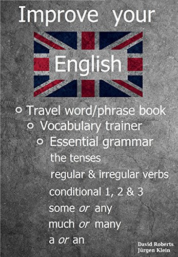 Improve your English - Travel word/phrase book, Vocabulary trainer and Essential grammar.: The...