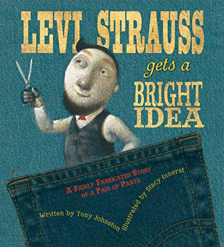 Price comparison product image Levi Strauss Gets a Bright Idea: A Fairly Fabricated Story of a Pair of Pants