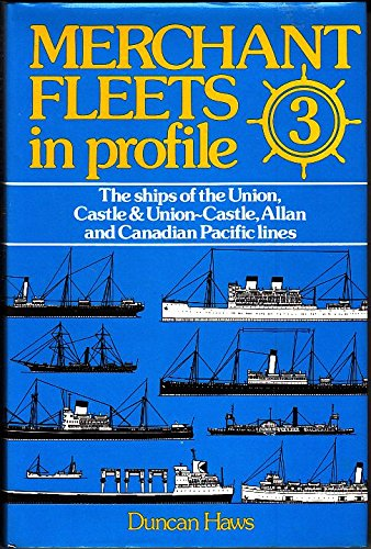 The ships of the Canadian Pacific Group, National, and Union Castle lines (His Merchant fleets in profile ; 3)