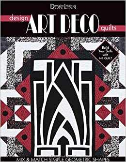 Design Art Deco Quilts: Mix & Match Simple Geometric Shapes: Don ...
