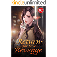 Return For Love Revenge 2: Being Good To Her Without Asking For Return