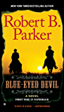 Blue-Eyed Devil (Virgil Cole & Everett Hitch Book 4)