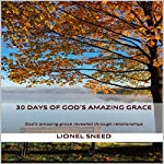 30 Days of God's Amazing Grace: God's Grace Revealed Through Relationships | Lionel Sneed