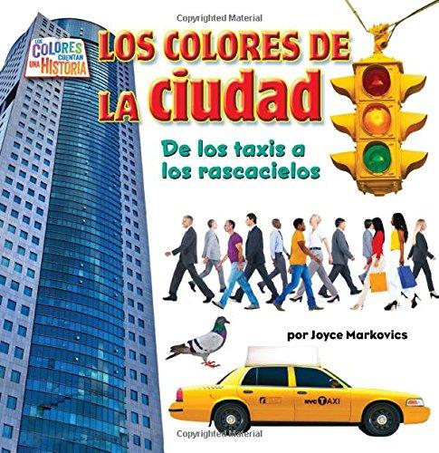 Download Los colores de la ciudad/ The Colors of the City: Qué significan/ What do they mean? (Los colores cuentan una historia/ The Colors Tell a Story) (Spanish Edition) pdf epub