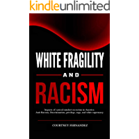 White Fragility and Racism: Impacts of cynical mindset on racism in America. Anti-Racism, Discrimination, privilege, rage, and white supremacy