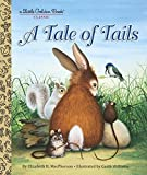 A Tale of Tails (Little Golden Book)