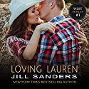 Loving Lauren: The West, Book 1 Audiobook by Jill Sanders Narrated by Roy Samuelson