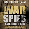 War, Spies & Bobby Sox Audiobook by Libby Fischer Hellmann Narrated by Diane Piron-Gelman, Derek Shetterly