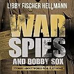 War, Spies & Bobby Sox | Libby Fischer Hellmann