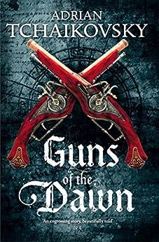 Guns of the Dawn by [Tchaikovsky, Adrian]