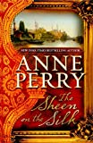 The Sheen on the Silk, Anne Perry, 1410423212