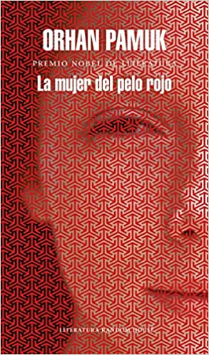 La mujer del pelo rojo / The Red - Haired Woman (Spanish Edition): Orhan Pamuk: 9788439732563: Amazon.com: Books