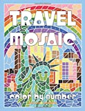 #6: TRAVEL MOSAIC Color by Number: Activity Puzzle Coloring Book for Adults Relaxation & Stress Relief (Mosaic Coloring Books) (Volume 2)