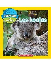 J'explore le monde : Les koalas - National geographic kids