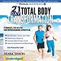 The Primal Blueprint 21-Day Total Body Transformation: A Step-by-Step, Gene Reprogramming Action Plan Hörbuch von Mark Sisson Gesprochen von: Stephen Schlepmo